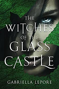 The Witches of the Glass Castle (English Edition) de [Lepore, Gabriella]