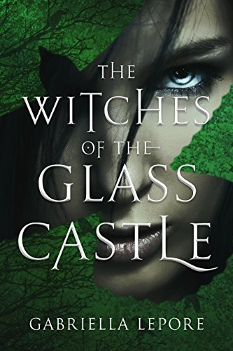 The Witches of the Glass Castle by [Lepore, Gabriella]