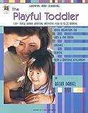 The Playful Toddler, Becky Daniel, 1568229542