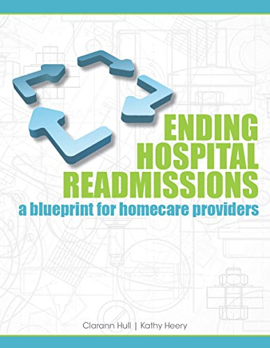 Ending Hospital Readmissions: A Blueprint for Homecare Providers by HCPro, Inc.