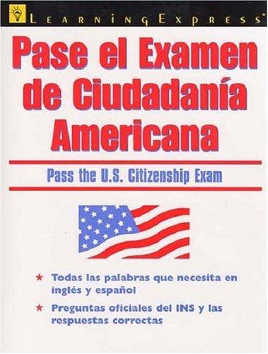 Pase El Examen de Ciudadania Americana by Brand: Learning Express Llc