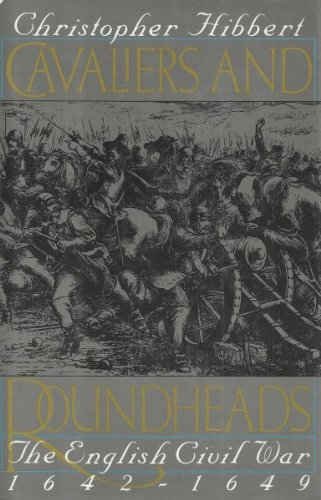 Cavaliers and Roundheads: The English Civil War, 1642-1649