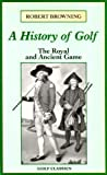 A History of Golf, Robert H. K. Browning, 0713632364