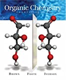 Organic Chemistry, William Brown and Christopher S. Foote, 0534467733