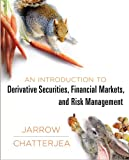 Introduction to Derivatives, Markets, and Risk Management, Jarrow, Robert A. and Chatterjea, Arka, 0393912930