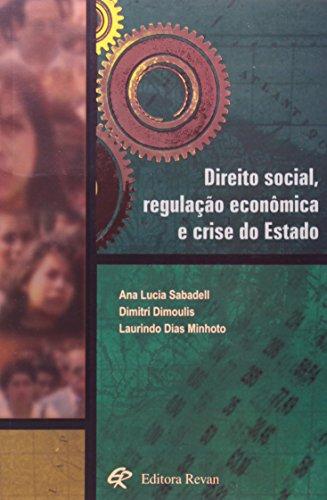 Direito Social, Regulação Econômica E Crise Do Estado