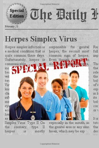 Herpes Simplex Virus: Everything You Need to Know About Herpes