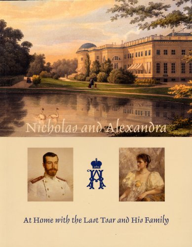 (Nicholas and Alexandra: At Home with the Last Tsar and his Family, Treasures from the Alexander Palace)
