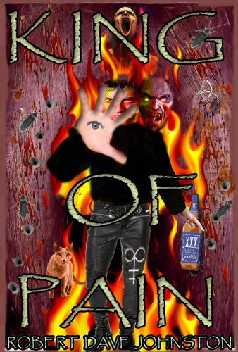 Book: The King of Pain - A Journey to Hell & Back Through The Mind's Eye (The Descent) by Robert Dave Johnston