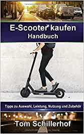 E-Scooter kaufen - Handbuch: Tipps zu Auswahl, Leistung, Nutzung und Zubehör
