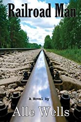 Railroad Man by Alle Wells (2011-12-26)