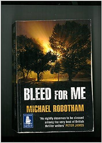 Bleed For Me Amazoncouk Michael Robotham 9781407409207 Books