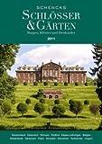Schencks Schlösser & Gärten 2011: Burgen, Klöster und Denkmäler