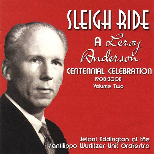 Sleigh Ride: a Leroy Anderson Centennial Celebration, Vol. 2