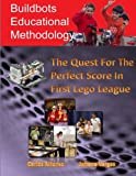 The Quest For A Perfect Score In First Lego League