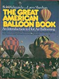 img - for The Great American Balloon Book: An Introduction to Hot Air Ballooning (Motorless Flight Series) book / textbook / text book