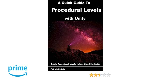 A Quick Guide to Procedural Levels with Unity: Create