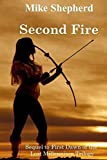 Second Fire: Sequel to First Dawn of the Lost Millennium Trilogy (Volume 2)