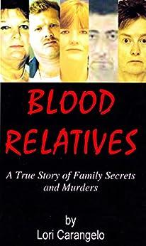 Amazon.com: BLOOD RELATIVES: A True Story of Family
