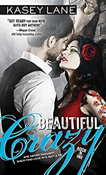 Beautiful Crazy (Rock 'n' Ink Book 1) by [Lane, Kasey]