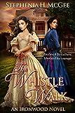 img - for The Whistle Walk: A Civil War Novel (Ironwood Plantation Family Saga Book 1) book / textbook / text book