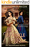The Whistle Walk: A Civil War Novel (Ironwood Plantation Family Saga Book 1)