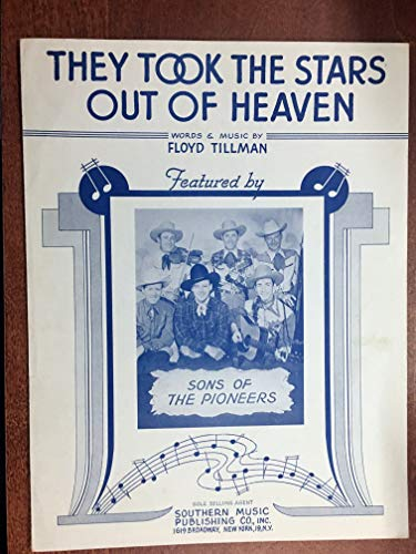 THEY TOOK THE STARS OUT OF HEAVEN (1943 Floyd Tillman SHEET MUSIC) pristine condition, as recorded by SONS OF THE PIONEERS (pictured)