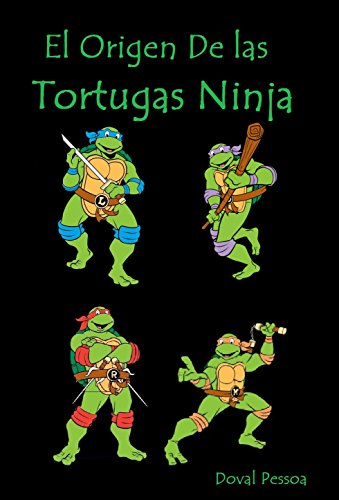 Amazon.com: El Origen De las Tortugas Ninja (Spanish Edition ...