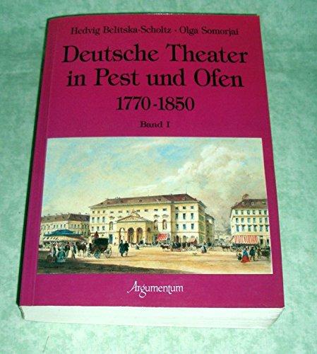 Deutsche Theater in Pest und Ofen, 1770-1850: Normativer Titelkatalog und Dokumentation (German Edition) Deutsche Theater in Pest und Ofen