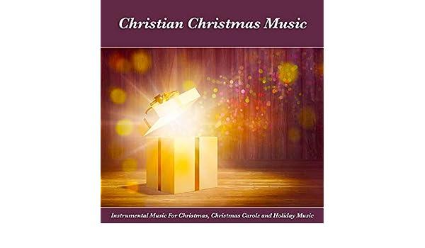 Christian Christmas Music.Christian Christmas Music Instrumental Music For Christmas