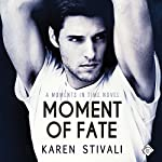 Moment of Fate: Moments in Time | Karen Stivali