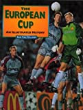 img - for The European Cup: An Illustrated History by Rab Macwilliam (2000-10-15) book / textbook / text book