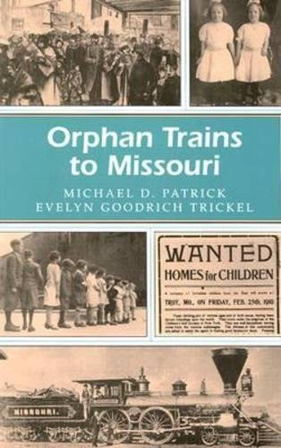 Orphan Trains to Missouri (Missouri Heritage Readers) (The Childrens Aid Society New York Ny)