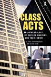 img - for Class Acts: An Anthropology of Urban Workers and Their Union by E. Paul Durrenberger (2005-10-14) book / textbook / text book