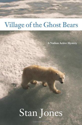 Village of the Ghost Bears: A Nathan Active Mystery