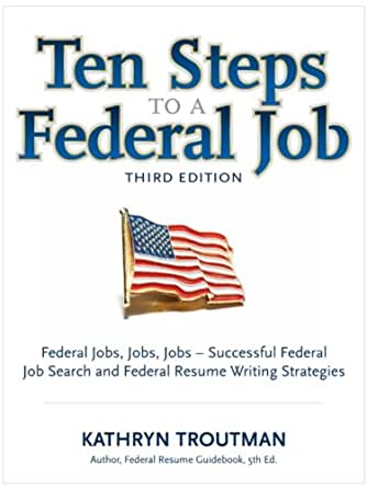amazon com ten steps to a federal job 3rd ed ten steps to a