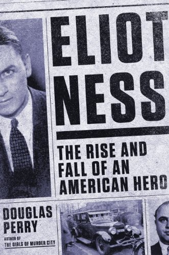 Book Cover: Eliot Ness: The Rise and Fall of an American Hero