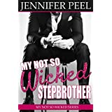 My Not So Wicked Stepbrother (My Not So Wicked Series Book 1)