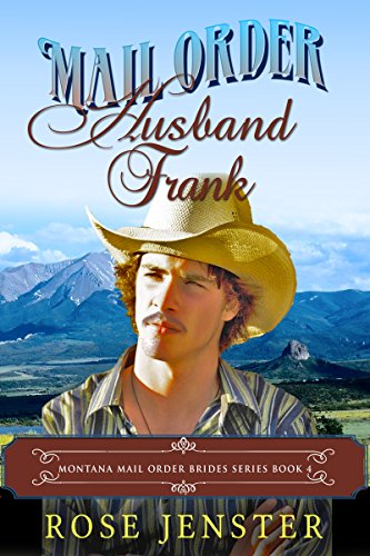 Mail Order Husband Frank: A Sweet Western Historical Romance (Montana Mail Order Brides Series Book 4) (English Edition)