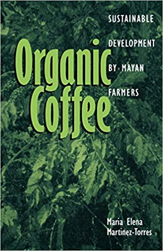 Organic Coffee Sustainable Development By Mayan Farmers Ohio Ris