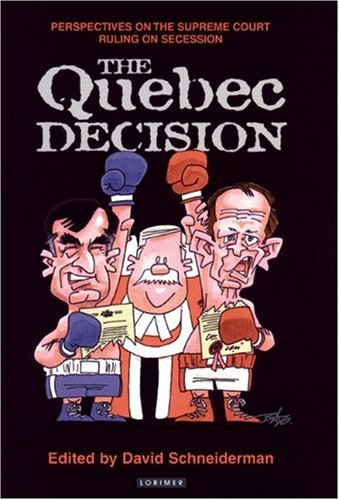 The Quebec Decision: Perspectives on the Supreme Court Ruling on Secession