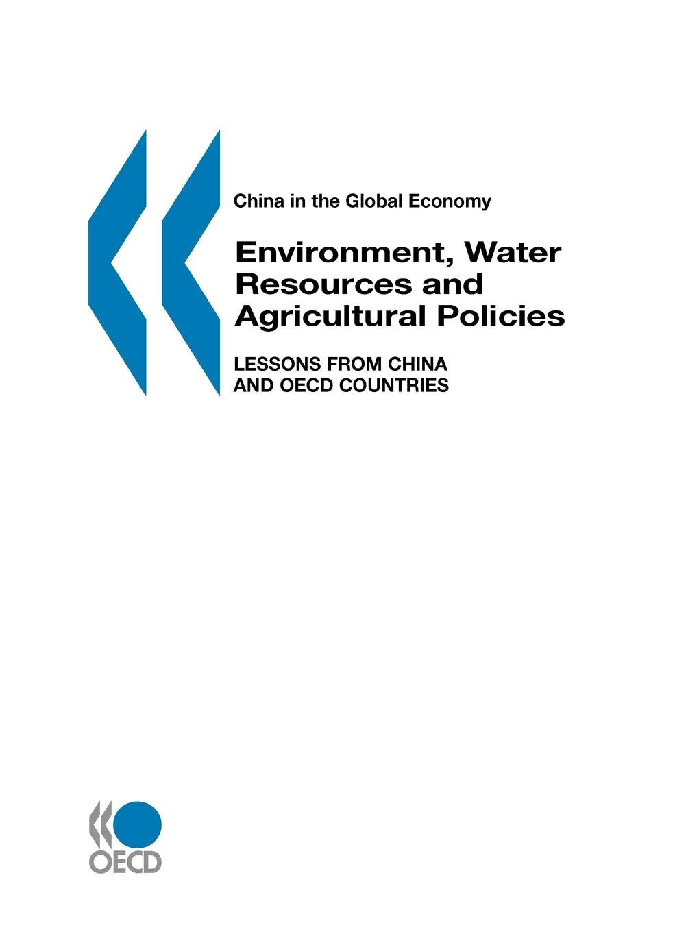 Read Online China in the Global Economy: Environment, Water Resources and Agricultural Policies: Lessons from China and OECD Countries PDF