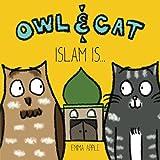 Owl & Cat: Islam Is... (Volume 2)