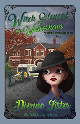 Witch Silenced in Westerham (Paranormal Investigation Bureau Cosy Mystery Book 5) by [Lister, Dionne]