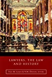 Lawyers, the Law and History : Irish Legal History Society Discourses and Other Papers, 2005-2011, , 1846822440