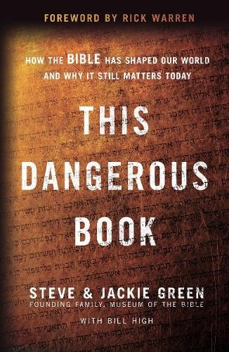 This Dangerous Book: How the Bible Has Shaped Our World and Why It Still Matters Today cover