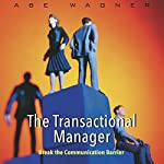 The Transactional Manager | Abe Wagner
