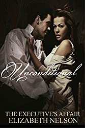 Unconditional (The Executive's Affair Book 3)