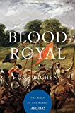 img - for Blood Royal: The Wars of the Roses: 1462-1485 book / textbook / text book