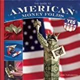 The Guide to American Money Folds, Jodi Fukumoto, 1597007544